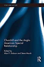Churchill and the Anglo-American Special Relationship (Cold War History)
