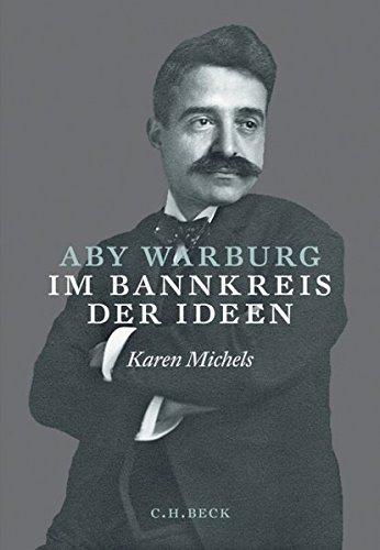 Aby Warburg: Im Bannkreis der Ideen