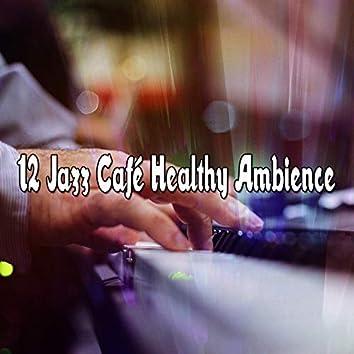 12 Jazz Café Healthy Ambience