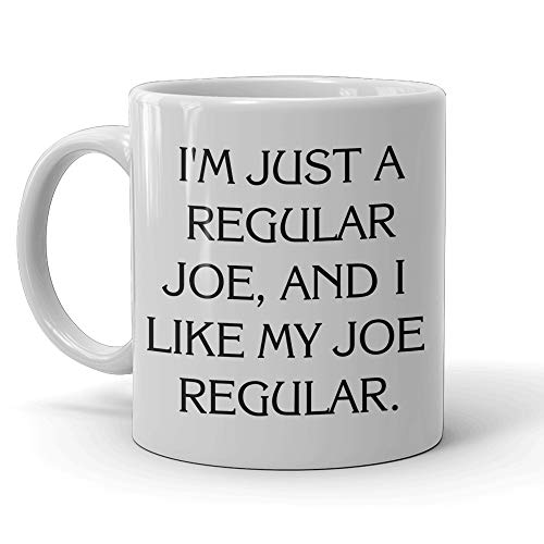 Regular Joe Frasier Mug 11oz - I'm Just a Regular Joe, and I Like My Joe Regular - Frasier Coffee Cup - Frasier Mug - Cafe Nervosa