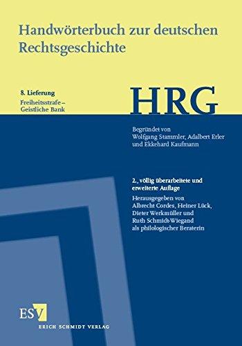 Handwörterbuch zur deutschen Rechtsgeschichte (HRG) – Lieferungsbezug – Lieferung 8: Freiheitsstrafe–Geistliche Bank