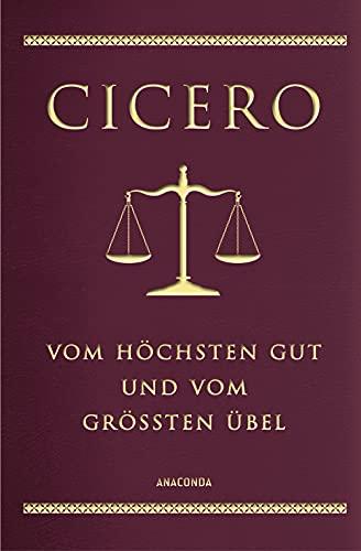 Cicero, Vom höchsten Gut und vom größten Übel (Cabra-Lederausgabe) (Cabra-Leder-Reihe, Band 14)