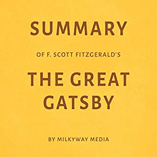 Summary of F. Scott Fitzgerald's The Great Gatsby by Milkyway Media                   By:                                                                                                                                 Milkyway Media                               Narrated by:                                                                                                                                 Adrienne Walker                      Length: 31 mins     1 rating     Overall 5.0