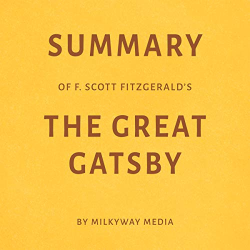 Summary of F. Scott Fitzgerald's The Great Gatsby by Milkyway Media Titelbild