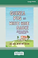 Guinea Pig in White Wine Sauce (16pt Large Print Edition)