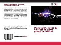 Modelo matemático de un robot de cuatro grados de libertad