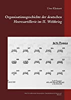 Organisationsgeschichte der deutschen Heeresartillerie im II. Weltkrieg: Band 12: Artilleristische Zusatzeinheiten / Spezialeinheiten der Pioniere und Infanterie