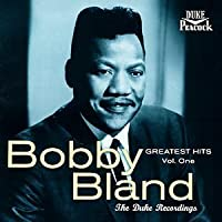 Greatest Hits Volume One - The Duke Recordings by Bobby Bland (1998-06-16)