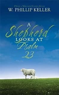 Shepherd Looks At Psalm 23 by W P Keller (April 19 2007)