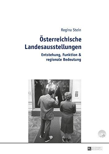 Österreichische Landesausstellungen: Entstehung, Funktion & regionale Bedeutung