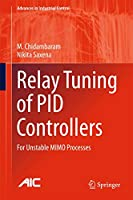 Relay Tuning of PID Controllers: For Unstable MIMO Processes (Advances in Industrial Control)