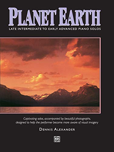 Planet Earth: Captivating Solos, Accompanied by Beautiful Photographs, Designed to Help the Performer Become More Aware of Visual Imagery