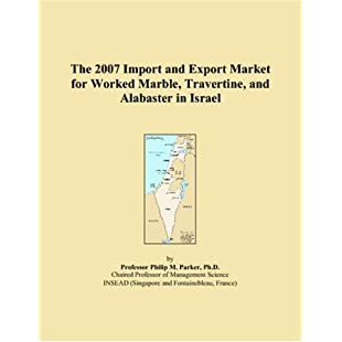 The 2007 Import and Export Market for Worked Marble, Travertine, and Alabaster in Israel:Cnsrd