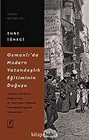 Osmanli'da Modern Vatandaslik Egitiminin Dogusu - Tedrisat Mecmuasi Baglaminda II. Mesrutiyet Dönemi Vatandaslik Egitimi Tartismalari