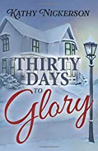 Thirty Days to Glory (The Glory Circle Sisters) (Volume 1)