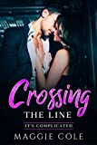 Crossing the Line: A Boss-Employee/Enemy to Lovers/Billionaire Romance (It's Complicated Book 1)