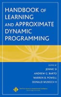 Handbook of Learning and Approximate Dynamic Programming (IEEE Press Series on Computational Intelligence)