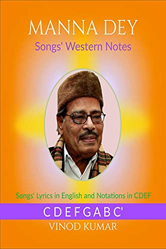 Manna Dey Songs' Western Notes: Songs' Lyrics in English and Notations in CDEF