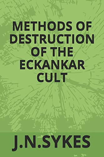 Methods of Destruction in the Eckankar Cult