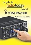 La Guía de Radio Today para el Icom IC-7300 (Radio Today guides)