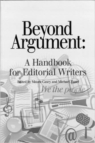 Beyond Argument: A Handbook for Editorial Writers (Writers)
