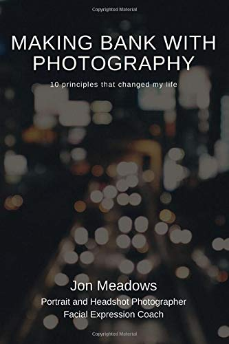 Making Bank with Photography: 10 principles that changed my life