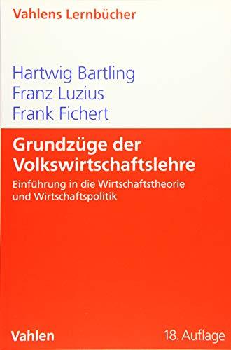Grundzüge der Volkswirtschaftslehre: Einführung in die Wirtschaftstheorie und Wirtschaftspolitik (Lernbücher für Wirtschaft und Recht)