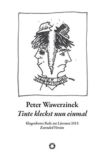 Tinte kleckst nun einmal oder halb ich & halb ein anderer: Klagenfurter Rede zur Literatur 2015, Extended Version, mit 12 Zeichnungen des Autors (Edition Meerauge)