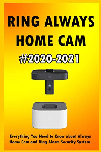 Ring Always Home Cam: 2020-2021 Everything You Need to Know about Always Home Cam and Ring Alarm Security System .
