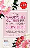 Dein magisches Quartett zur harmonischen Selbstliebe: Erkenne Dich selbst | Sich selbst lieben lernen | Selbsterkenntnis ist der Problemlöser | Selbstliebe - All-in-One Publishing