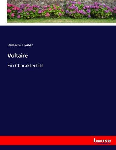 Voltaire: Ein Charakterbild