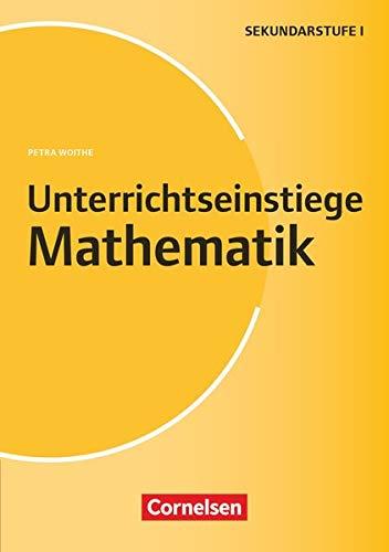 Unterrichtseinstiege - Mathe: Unterrichtseinstiege für die Klassen 5-10 (3. Auflage): Mit Unterrichtseinstiegen begeistern. Buch