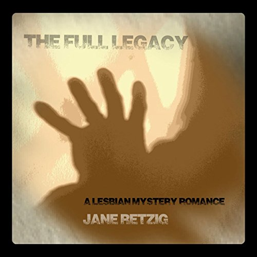 The Full Legacy: A Lesbian Mystery Romance cover art