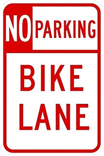 Traffic Signs - R7-9-No Parking Bike Lane 12 x 8 Aluminum Sign Street Weather Approved Sign 0.04 Thickness
