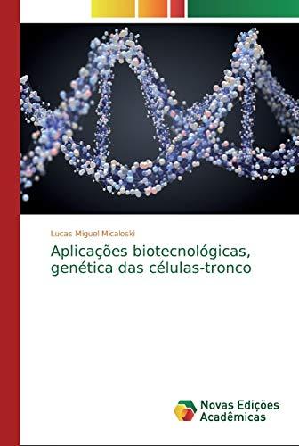 Aplicações biotecnológicas, genética das células-tronco (Portuguese Edition)