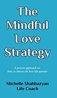 The Mindful Love Strategy