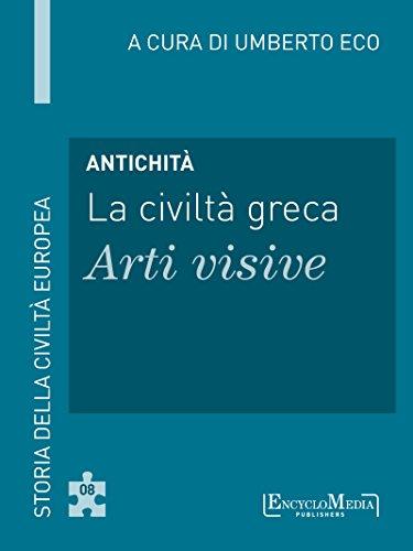 Antichità - La civiltà greca - Arti visive: Storia della Civiltà Europea a cura di Umberto Eco - 8