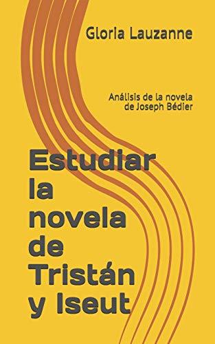 Estudiar la novela de Tristán y Iseut: Análisis de la novela de Joseph Bédier