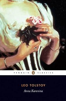 Anna Karenina (Penguin Classics) by [Leo Tolstoy, Richard Pevear, John Bayley, Larissa Volokhonsky]