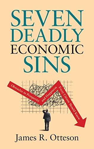 Seven Deadly Economic Sins: Obstacles to Prosperity and Happiness Every Citizen Should Know (English Edition)
