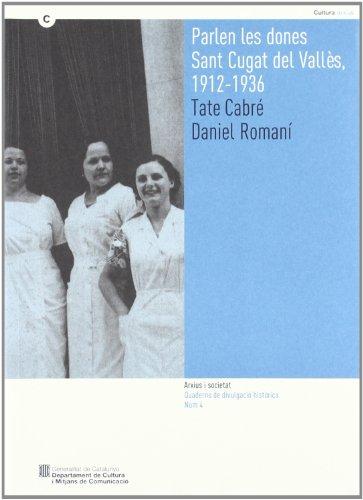 Parlen les dones. Sant Cugat del Vallès (Arxius i societat. Quaderns de Divulgació Històrica)