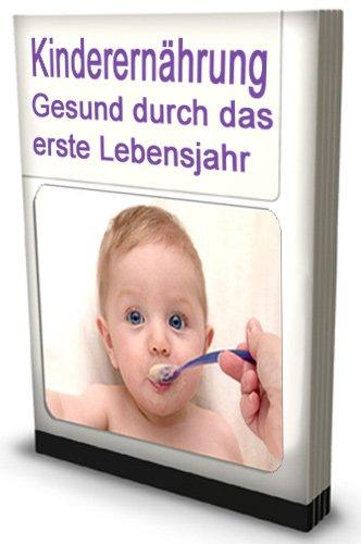Kinderernährung Gesund durch das erste Lebensjahr
