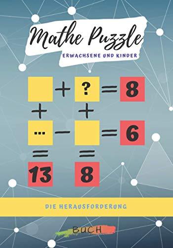 Mathe Puzzle die Herausforderung: Mathe Quiz und Rätsel Aktivitätsbuch Fordern Sie sich heraus, Wert zu finden Quiz Rätsel Mathematik und mentale ... für Erwachsene und Kinder