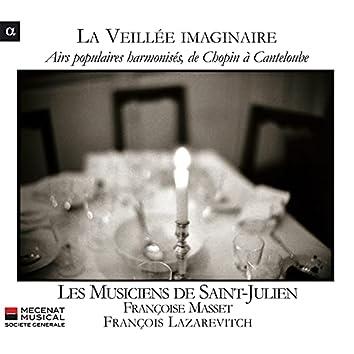 La Veillée imaginaire: Airs populaires harmonisés, de Chopin à Canteloube