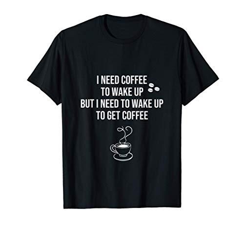 I Need Coffee - Kaffee Spruch, Kaffee redet nicht, Kaffee T-Shirt