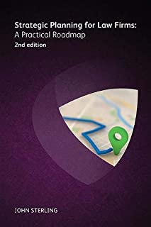 Strategic Planning for Law Firms: A Practical Roadmap 2nd edition