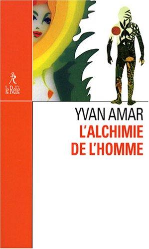 L'alchimie de l'homme : Le premier homme PDF Books