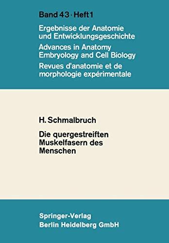 Die quergestreiften Muskelfasern des Menschen (Advances in Anatomy, Embryology and Cell Biology, 43, Band 43)