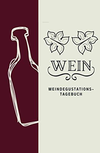 Wein - Weindegustationstagebuch: Bewertungsbogen zum Eintragen von Weinverkostungen: Perfekter kleiner Begleiter bei der Weindegustation, mit Inhaltsverzeichnis und Platz für eigene Notizen