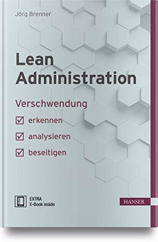 Lean Administration: Verschwendung erkennen, analysieren, beseitigen (Praxisreihe Qualität)